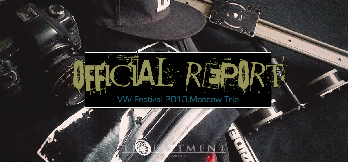 VW Festival 2013. Moscow Trip | Official Report